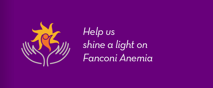 Help us shine a light on Fanconi Anemia